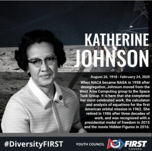 Katherine Johnson- contact webmaster for more information communications@firstroboticscanada.org