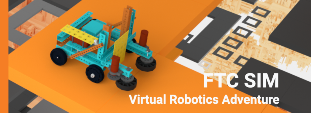 Robot on an orange maze with the words FTC SIM Virtual Robotics Adventure